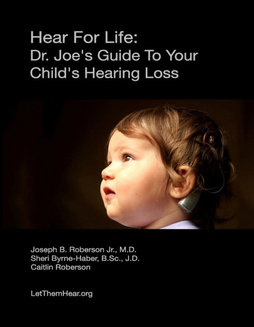 Hear For Life: Dr. Joe's Guide To Your Child's Hearing Loss